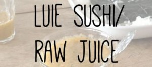 Luie sushi raw juice