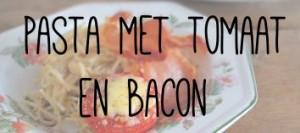 Pasta met tomaat en bacon