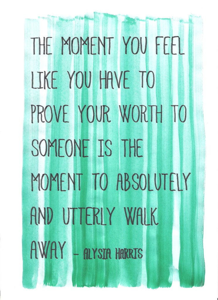 'The moment you feel like you have to prove your worth to someone is the moment to absolutely and utterly walk away.' - Alysia Harris // Image: VAN BRITT