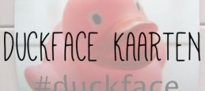Duckface kaarten