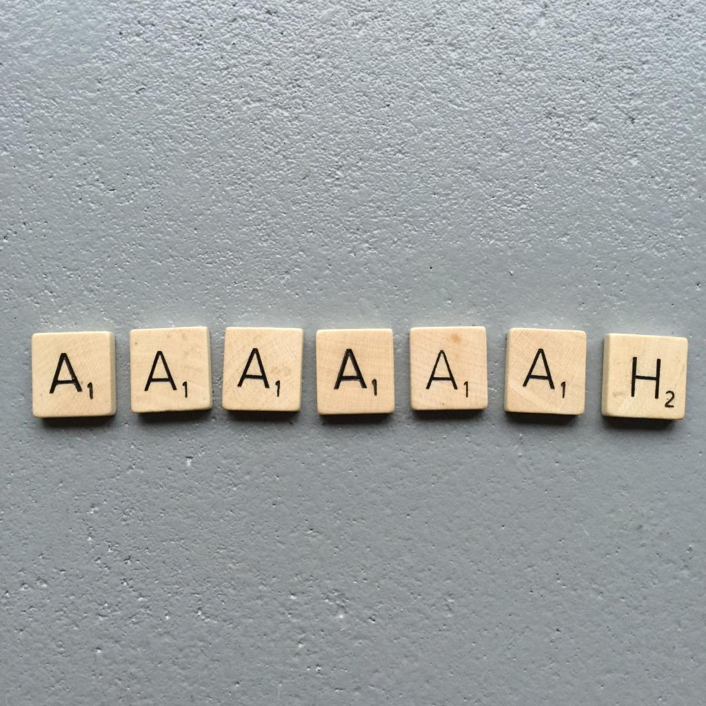 Aaaaah!, Scrabble letters // VAN BRITT