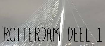ROTTERDAM DEEL 1