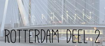 ROTTERDAM DEEL 2