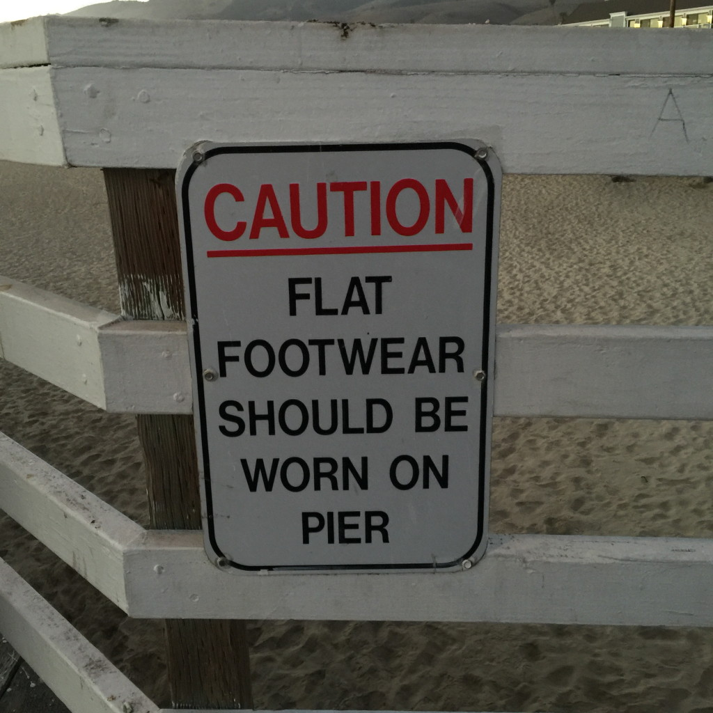 CAUTION: flat footwear should be worn on pier, Pismo Beach, California // photo: VAN BRITT